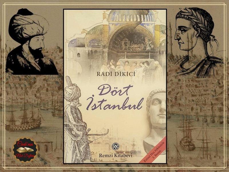 Radi Dikici'nin Kaleminden Dört İstanbul